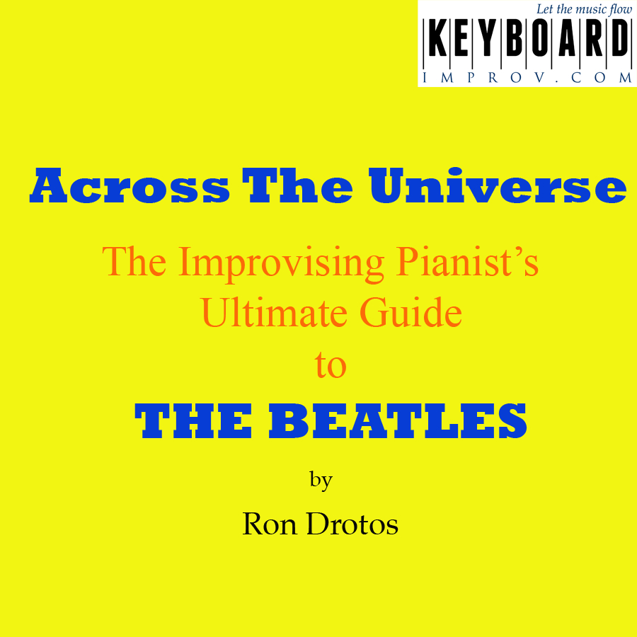 Across The Universe Chords Across The Universe From The Improvising Pianists Ultimate Guide