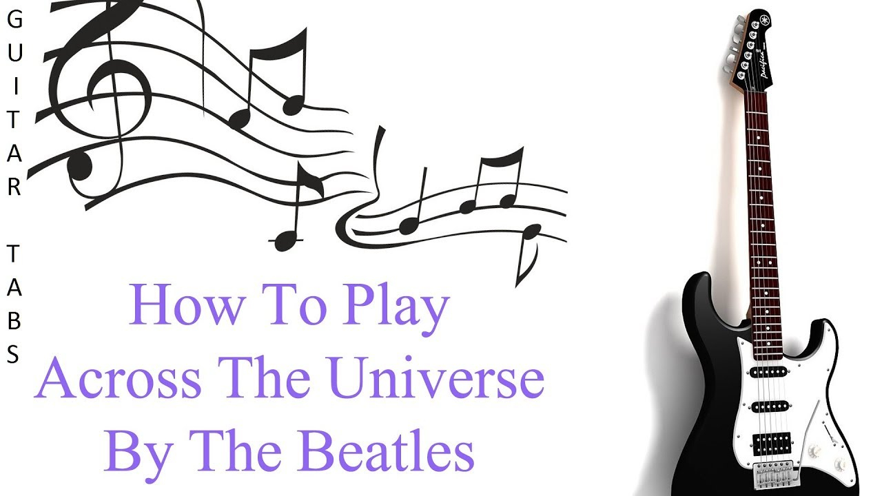 Across The Universe Chords How To Play Across The Universe Beatles Guitar Chords And Tabs