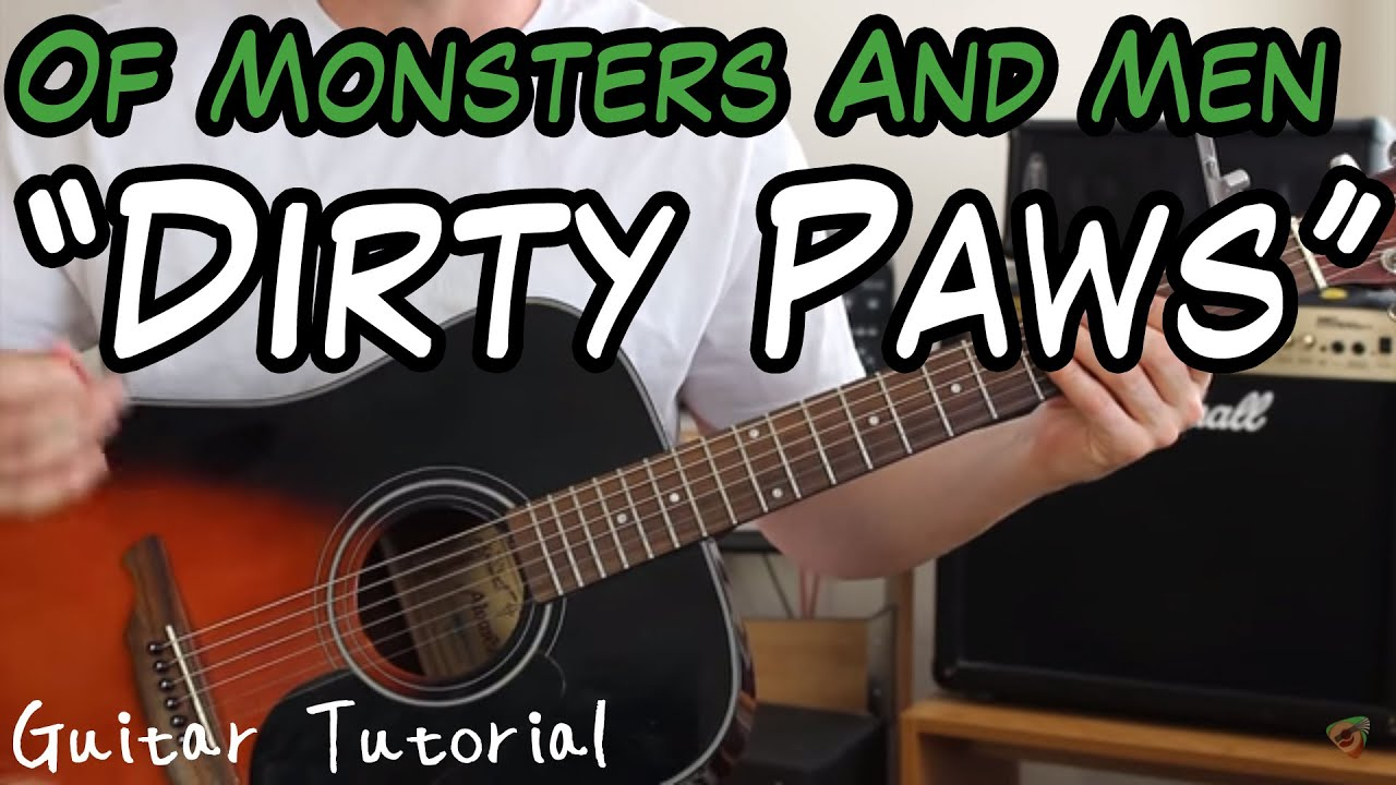 Dirty Paws Chords Of Monsters And Men Dirty Paws Guitar Lesson Only 3 Easy Parts You Need To Know