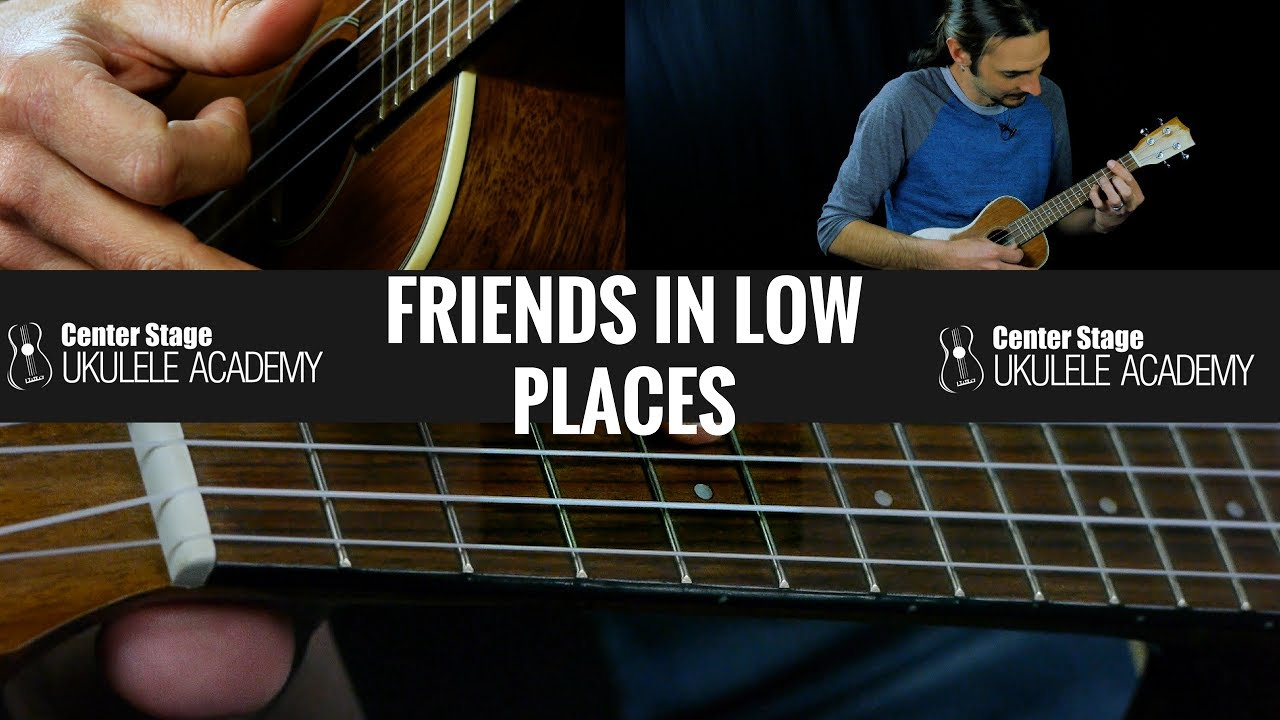Friends In Low Places Chords Friends In Low Places Ukulele Lesson Chords And Strumming Tutorial