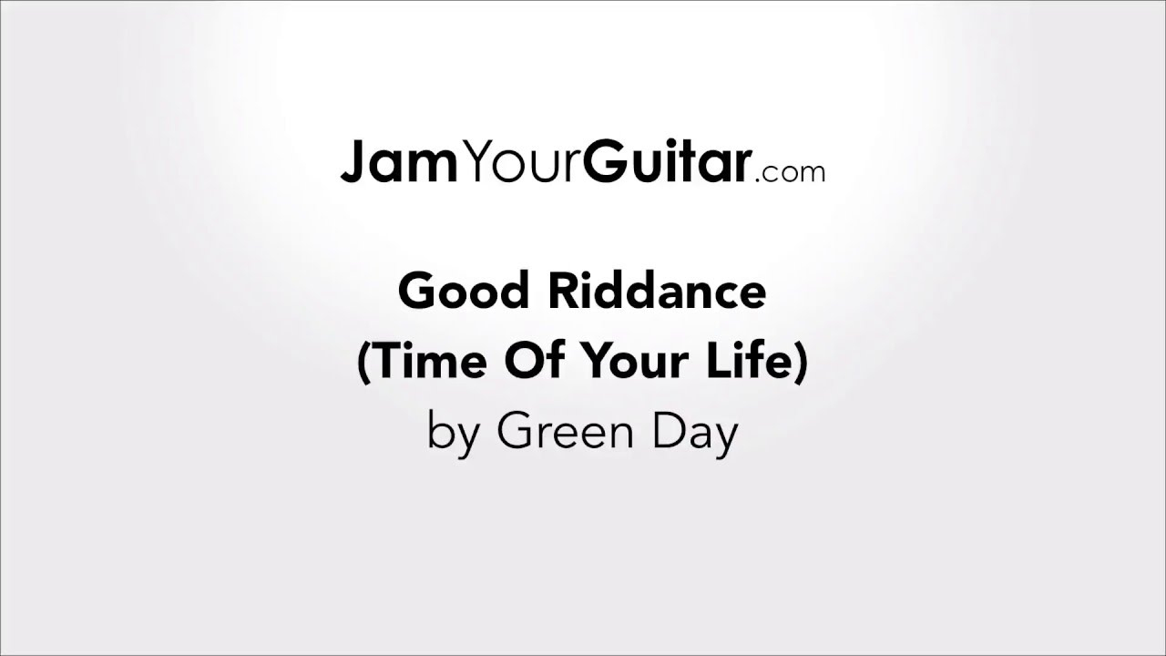 Good Riddance Chords Green Day Good Riddance Time Of Your Life Chords Lyrics