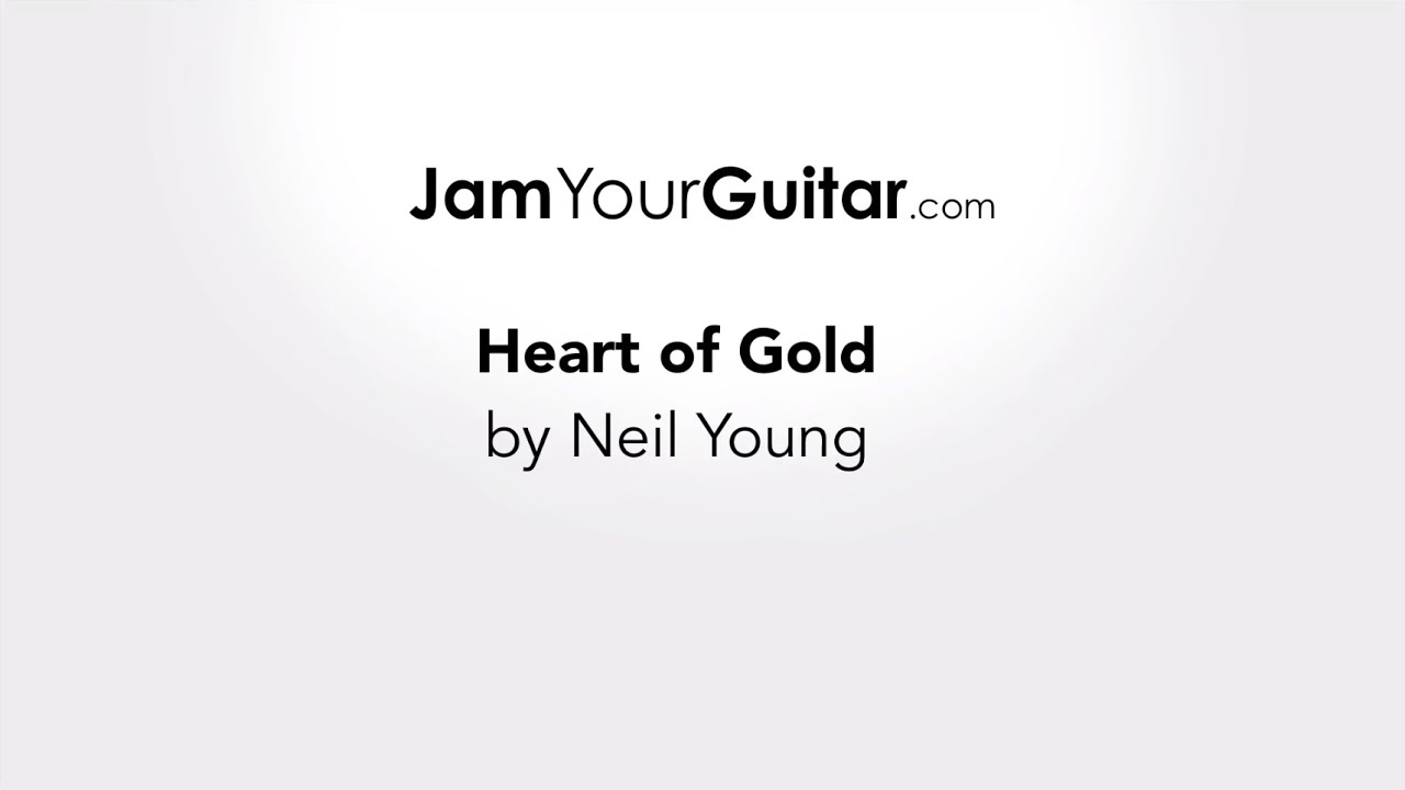 Heart Of Gold Chords Neil Young Heart Of Gold Chords Lyrics