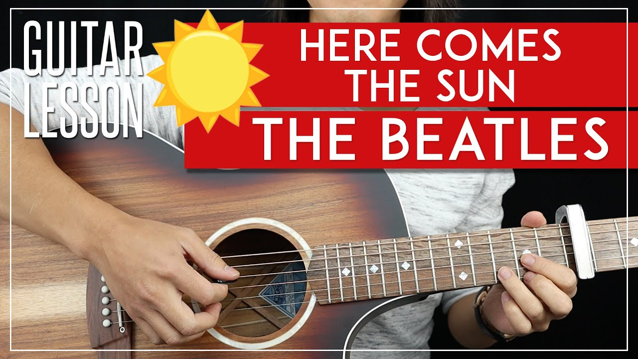 Here Comes The Sun Chords Here Comes The Sun Guitar Tutorial The Beatles Guitar Lesson All Riffs Chords Tab