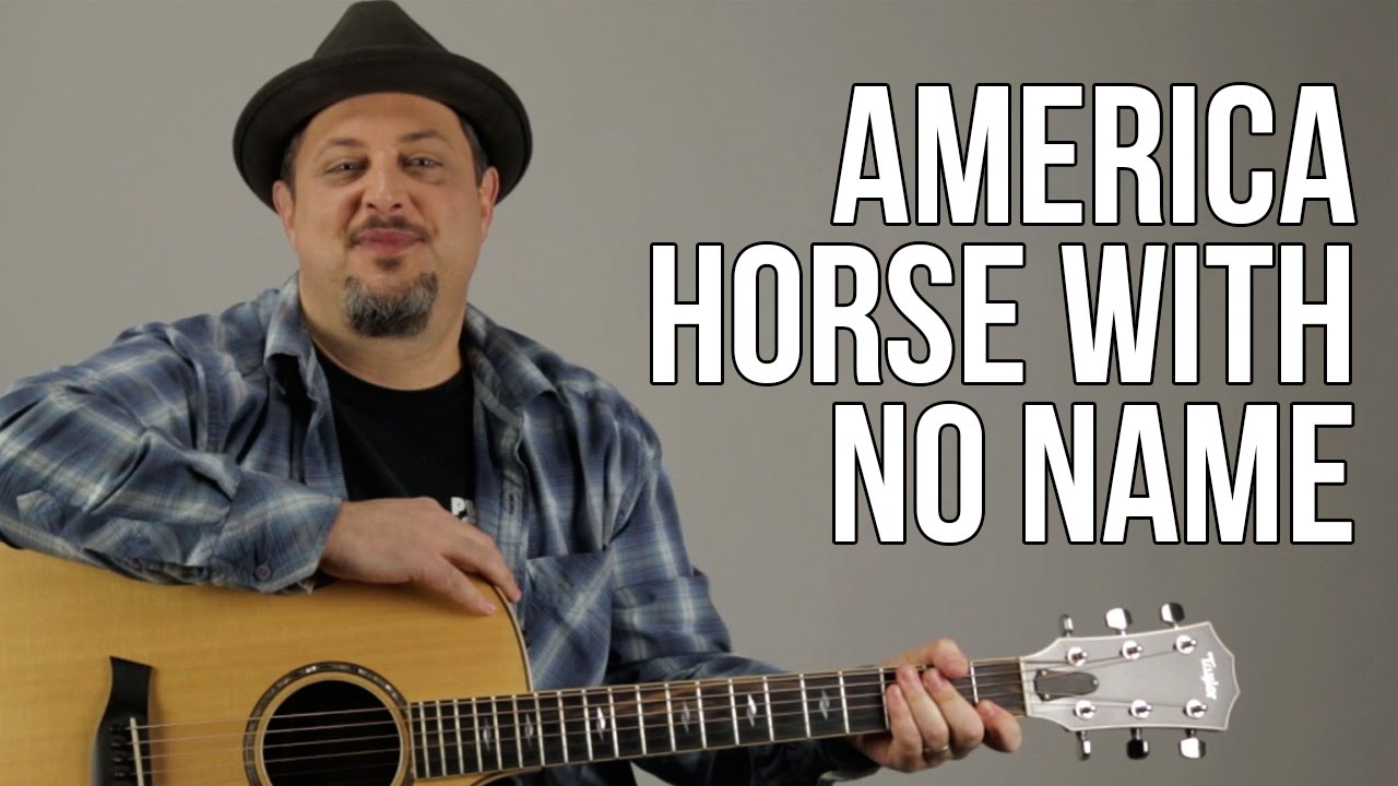 Horse With No Name Chords How To Play America Horse With No Name