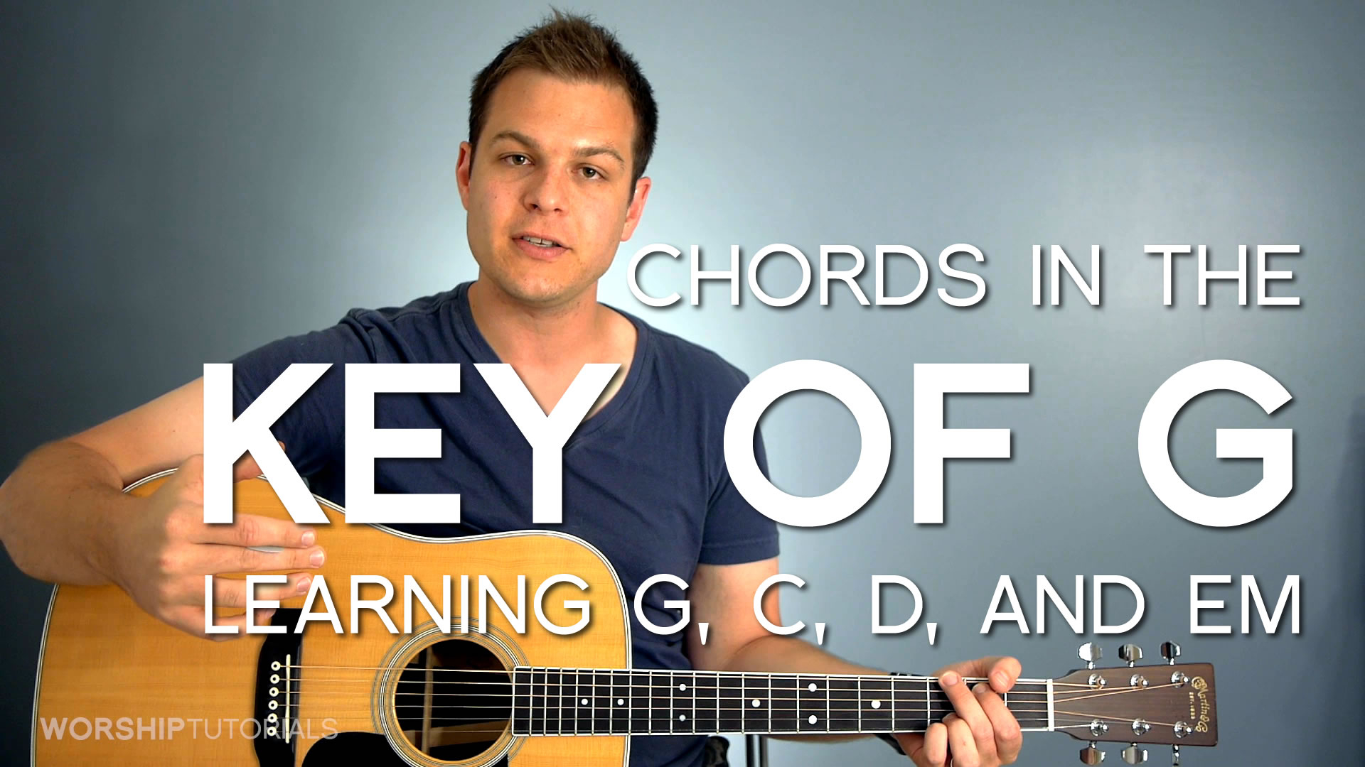 How To Play Guitar Chords Chords In The Key Of G How To Play G C D And Em Worship Tutorials