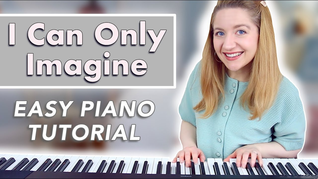 I Can Only Imagine Chords I Can Only Imagine Mercyme Easy Piano Tutorial