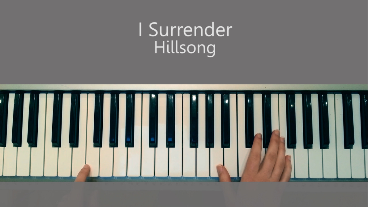 I Surrender Chords I Surrender Hillsong Piano Tutorial And Chords