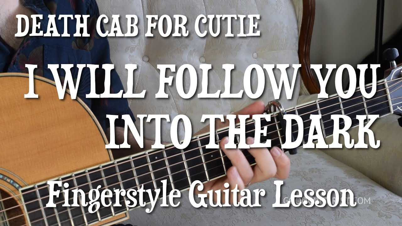 I Will Follow You Into The Dark Chords I Will Follow You Into The Dark Guitar Tutorial Exactly Like The Recording Death Cab For Cutie