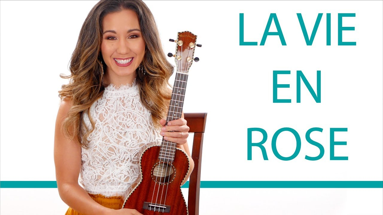 La Vie En Rose Ukulele Chords La Vie En Rose Ukulele Tutorial And Play Along