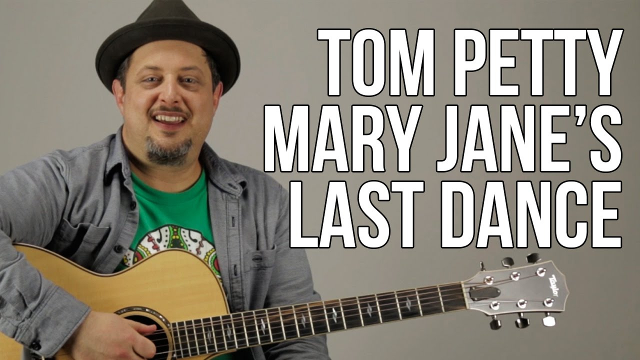 Last Dance With Mary Jane Chords How To Play Mary Janes Last Dance On Guitar Tom Petty Guitar Lessons