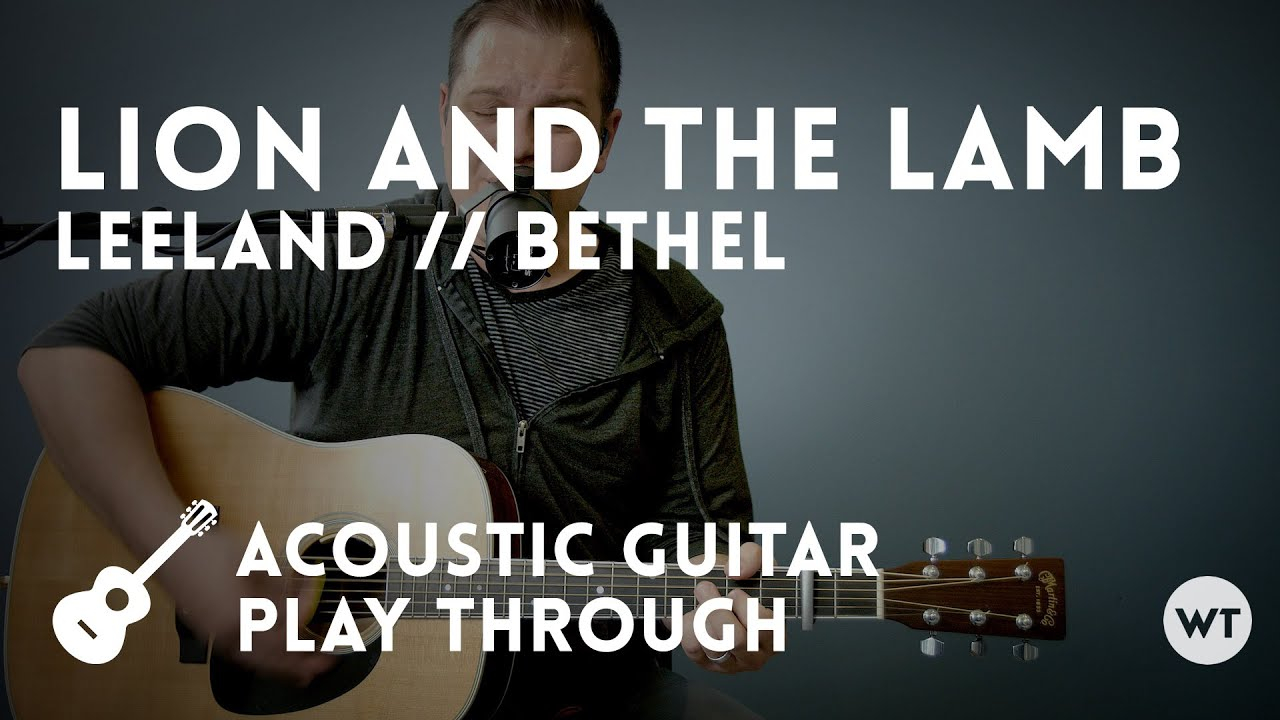 Lion And The Lamb Chords Lion And The Lamb Bethel Leeland Acoustic With Chords