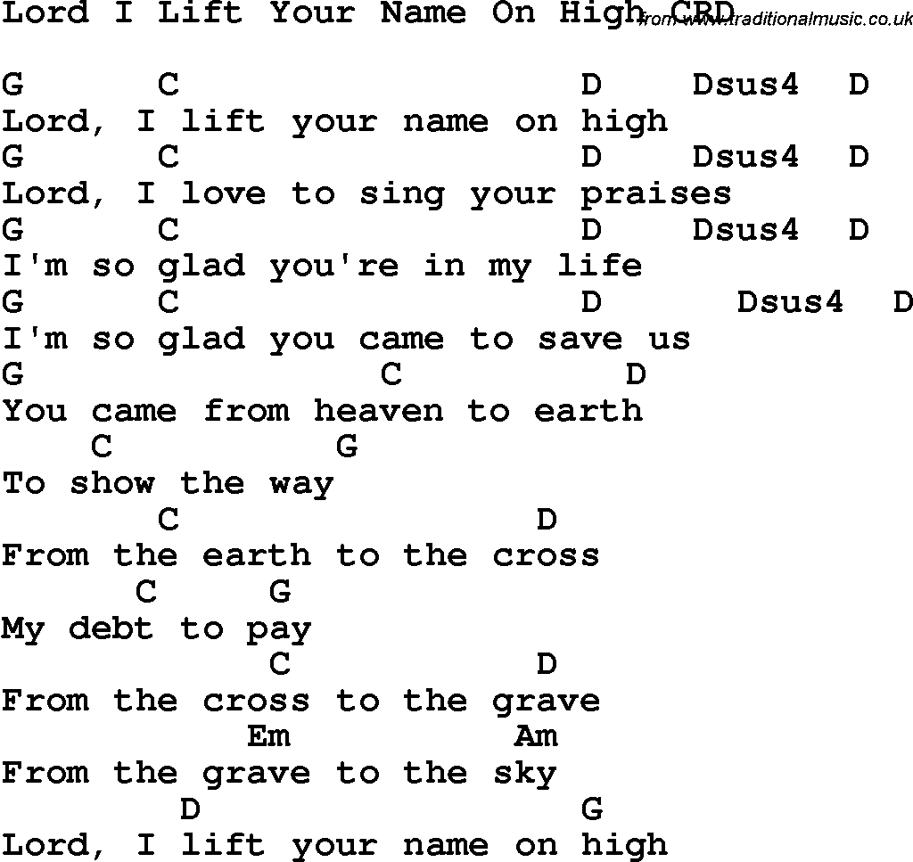 Lord I Lift Your Name On High Chords Christian Childrens Song Lord I Lift Your Name On High Lyrics And