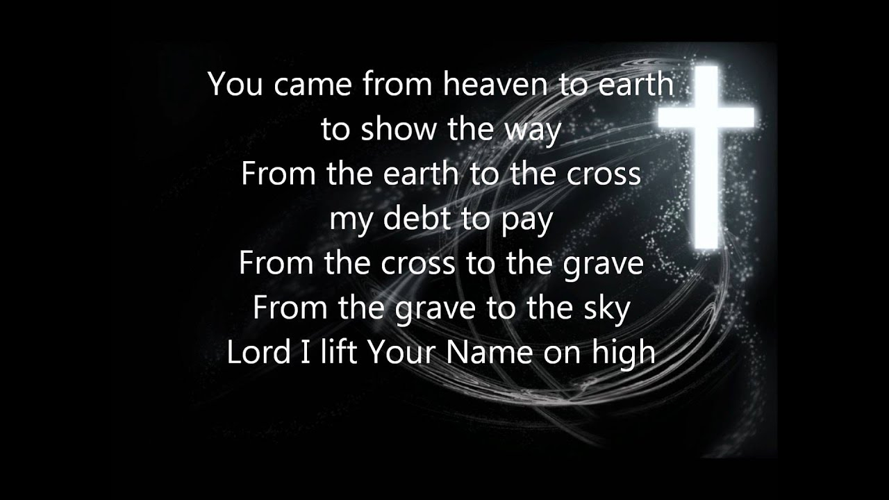 Lord I Lift Your Name On High Chords Lord I Lift Your Name On High With Lyrics