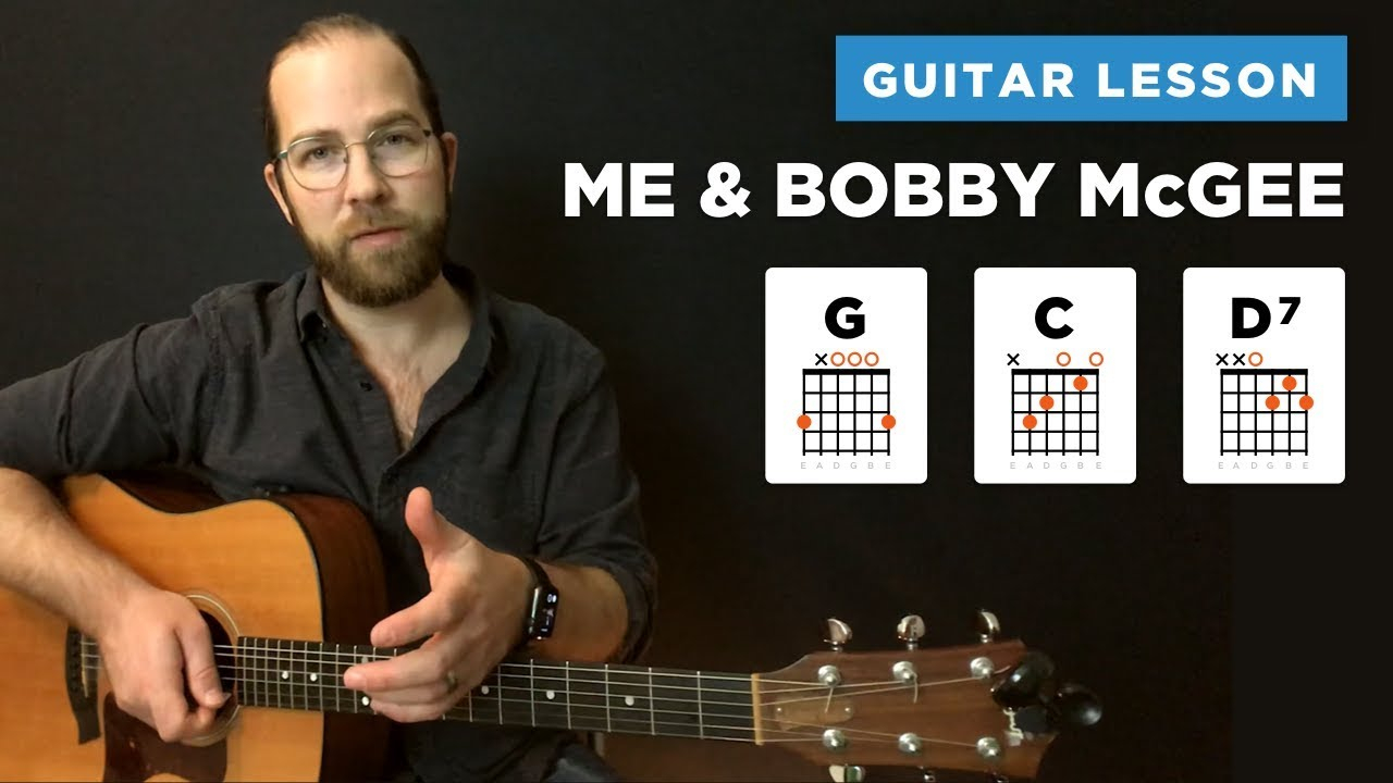 Me And Bobby Mcgee Chords Me And Bob Mcgee Guitar Lesson W Chords Kris Kristofferson Janis Joplin