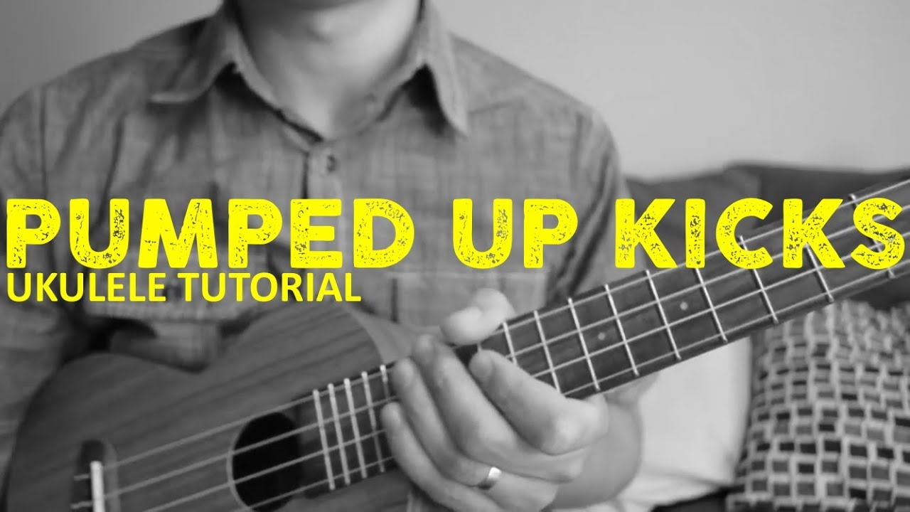 Pumped Up Kicks Chords Pumped Up Kicks Foster The People Easy Ukulele Tutorial Chords How To Play