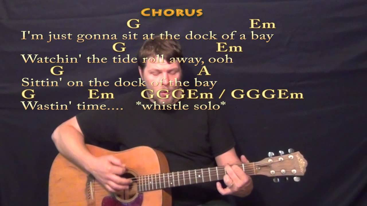 Sitting On The Dock Of The Bay Chords Sitting On The Dock Of The Bay Strum Guitar Cover Lesson With Lyricschords
