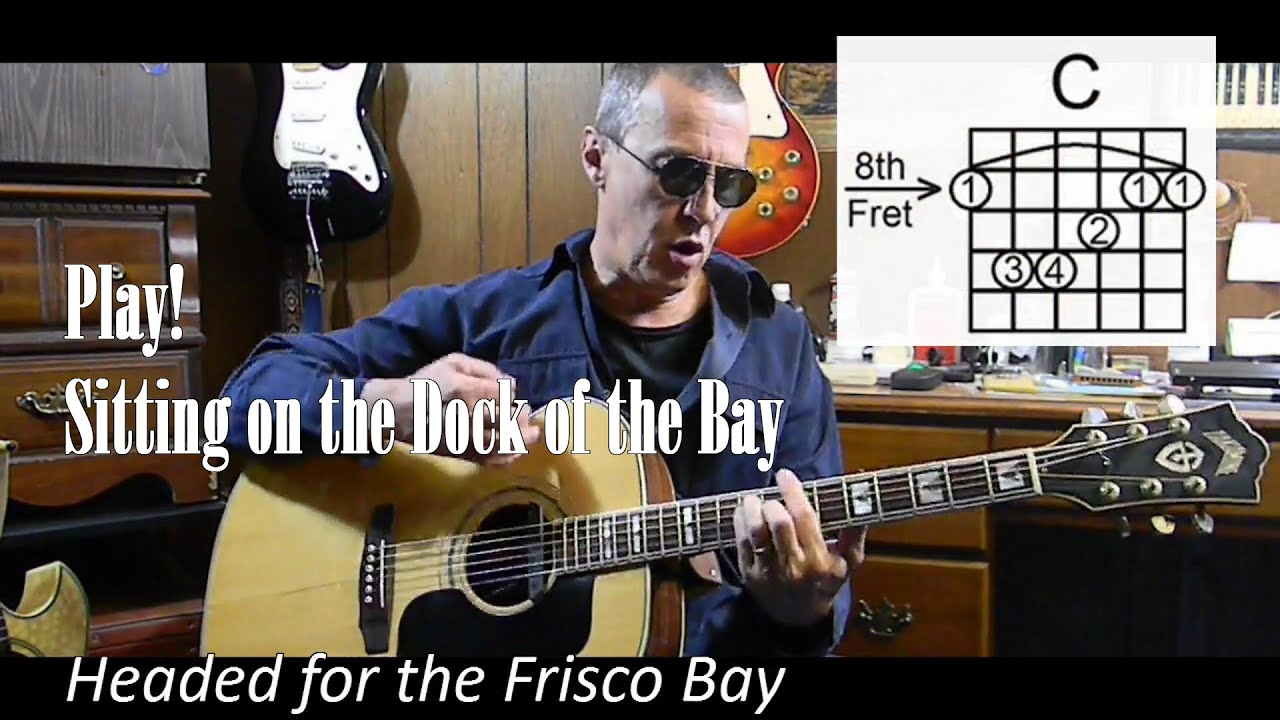 Sitting On The Dock Of The Bay Chords Sitting On The Dock Of The Bay With Lyrics Chords Cover C32
