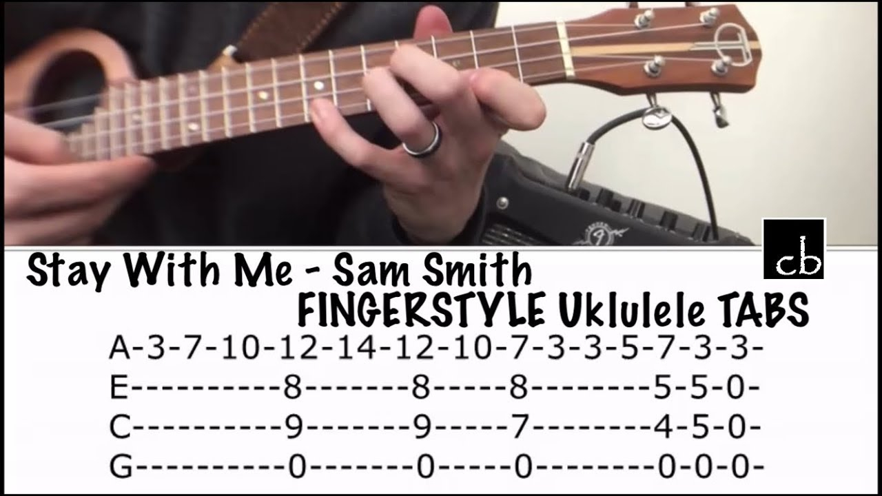 Stay With Me Ukulele Chords Stay With Me Sam Smith Fingerstyle Ukulele Tutorial