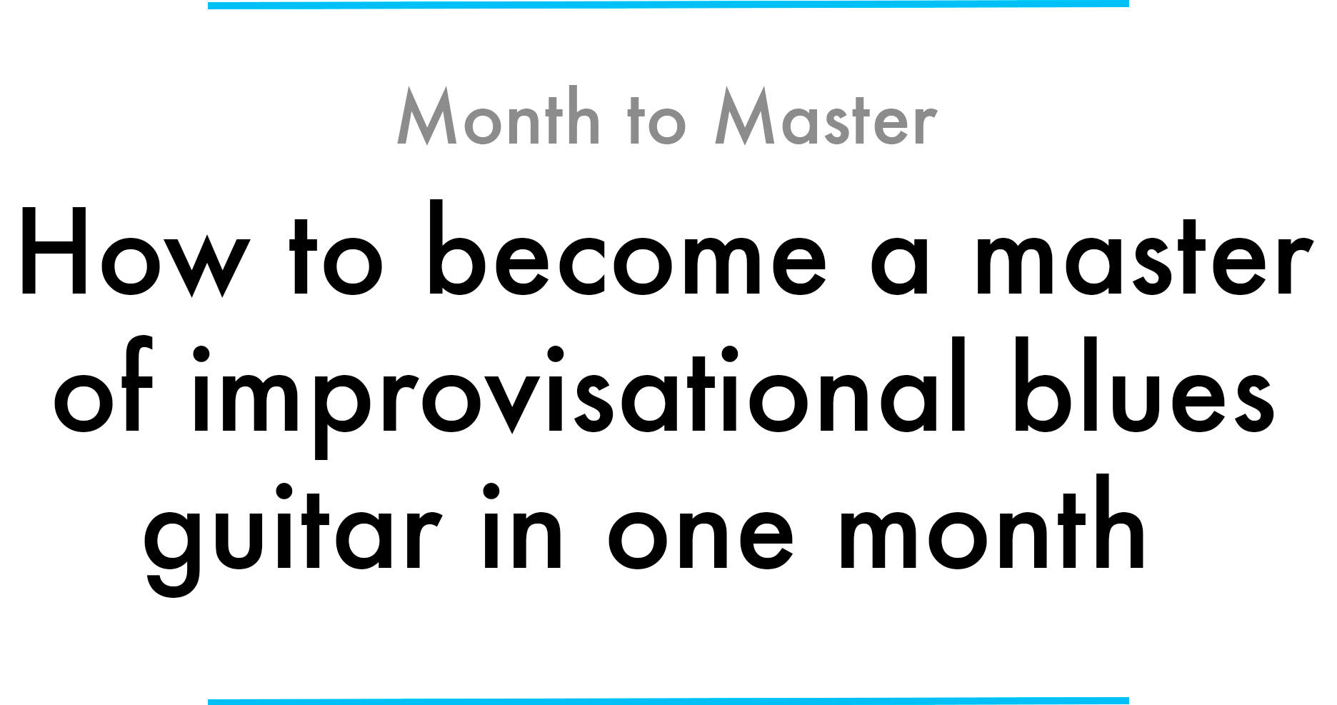 The Weight Chords How To Become A Master Of Improvisational Blues Guitar In One Month