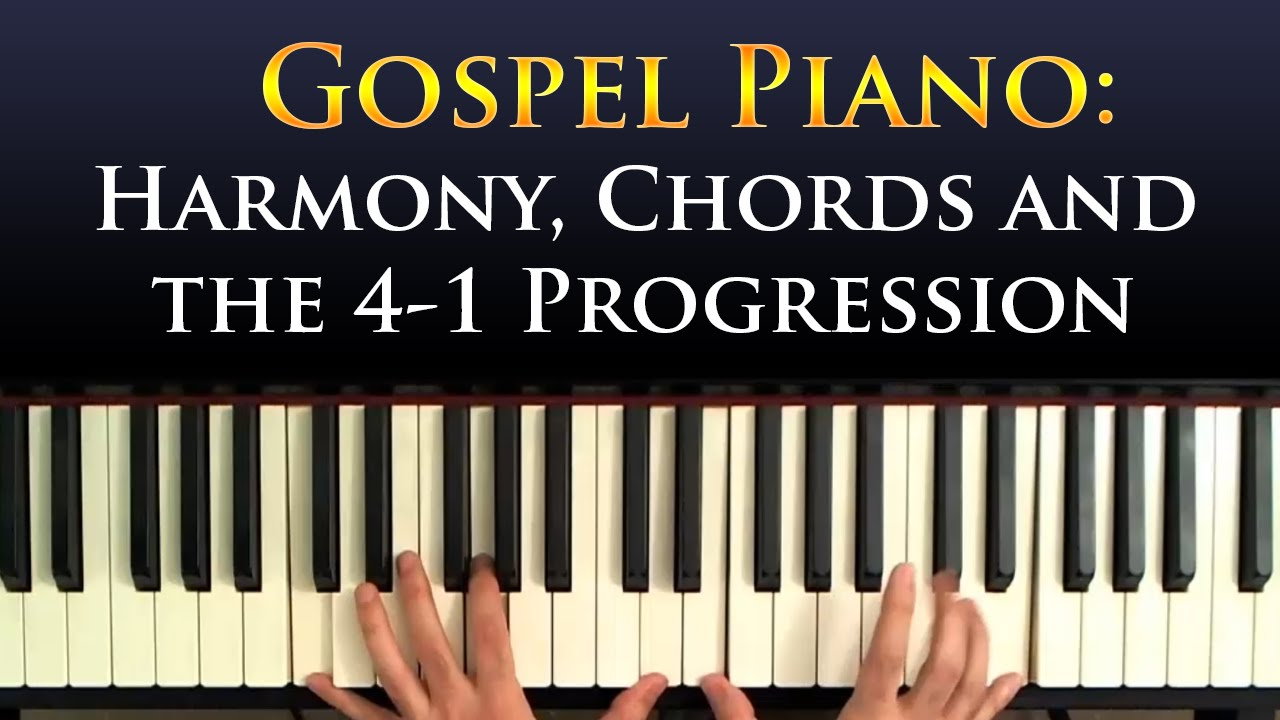 This Is Gospel Piano Chords Learn Gospel Piano The 4 1 Progression