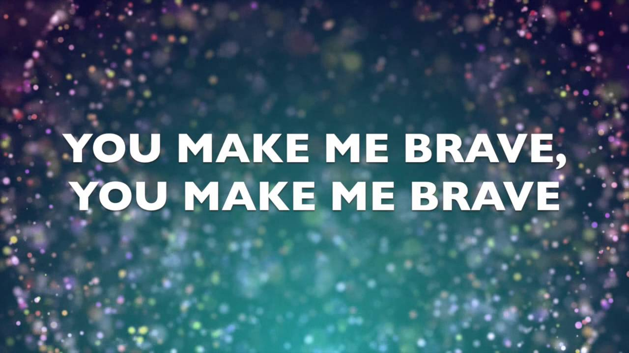 You Make Me Brave Chords You Make Me Brave Amanda Cook Bethel Music Lyric Video Chords