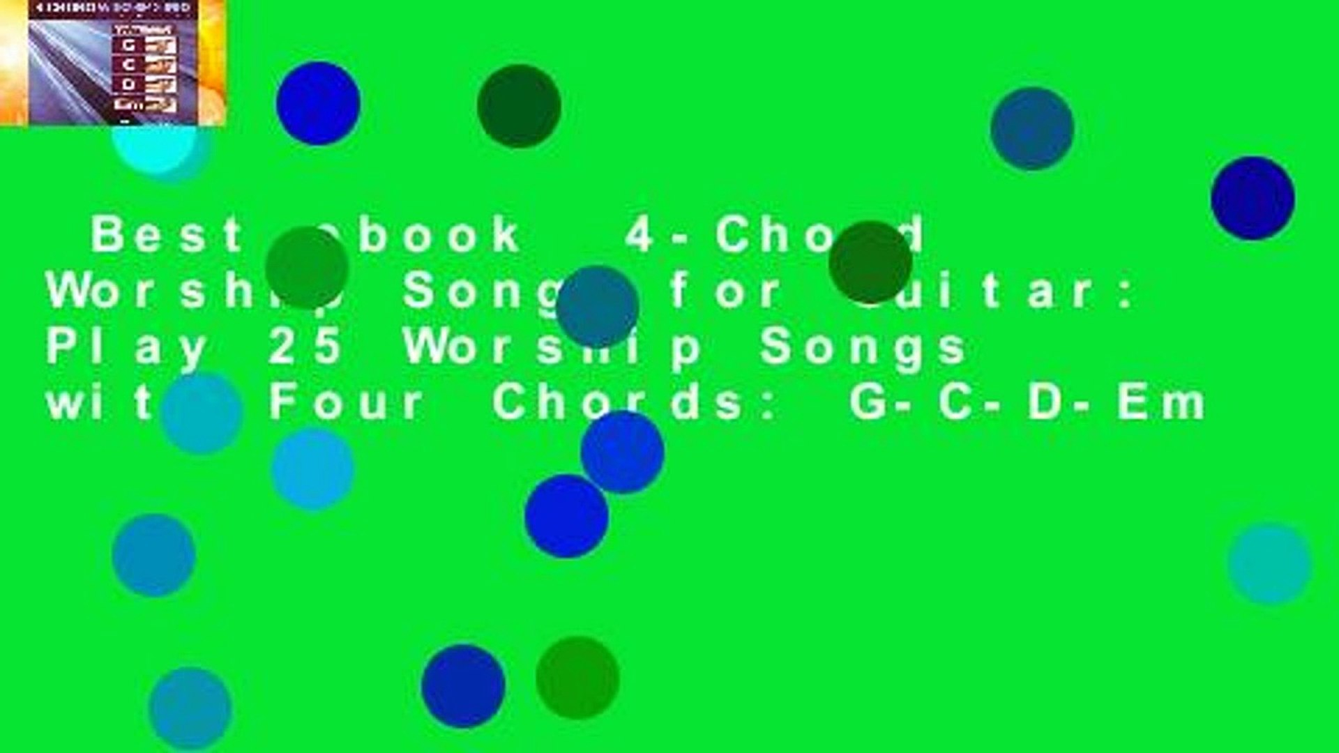 Four Chord Song Best Ebook 4 Chord Worship Songs For Guitar Play 25 Worship Songs With Four Chords G C D Em