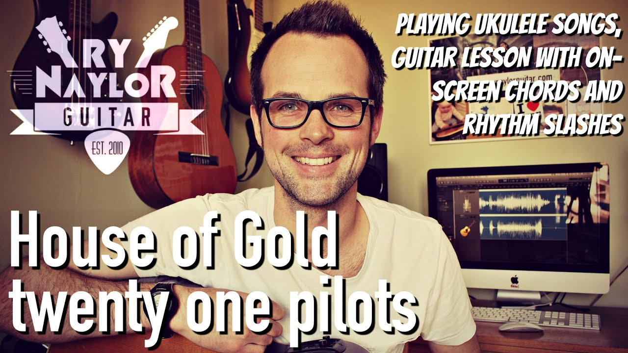 House Of Gold Chords House Of Gold Guitar Tutorial Twenty One Pilots