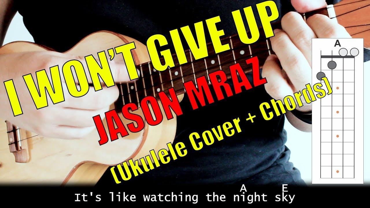 I Won T Give Up Chords I Wont Give Up Jason Mraz Ukulele Cover Chords
