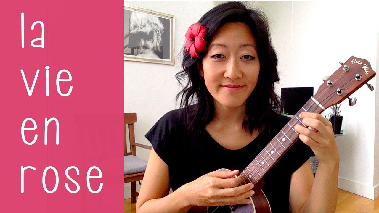 La Vie En Rose Ukulele Chords La Vie En Rose Ukulele Tutorial
