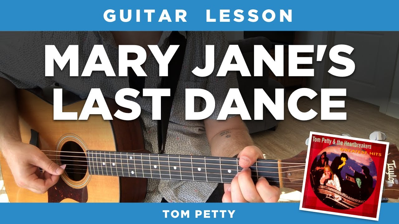 Last Dance With Mary Jane Chords Mary Janes Last Dance Guitar Lesson W Chords Tom Petty