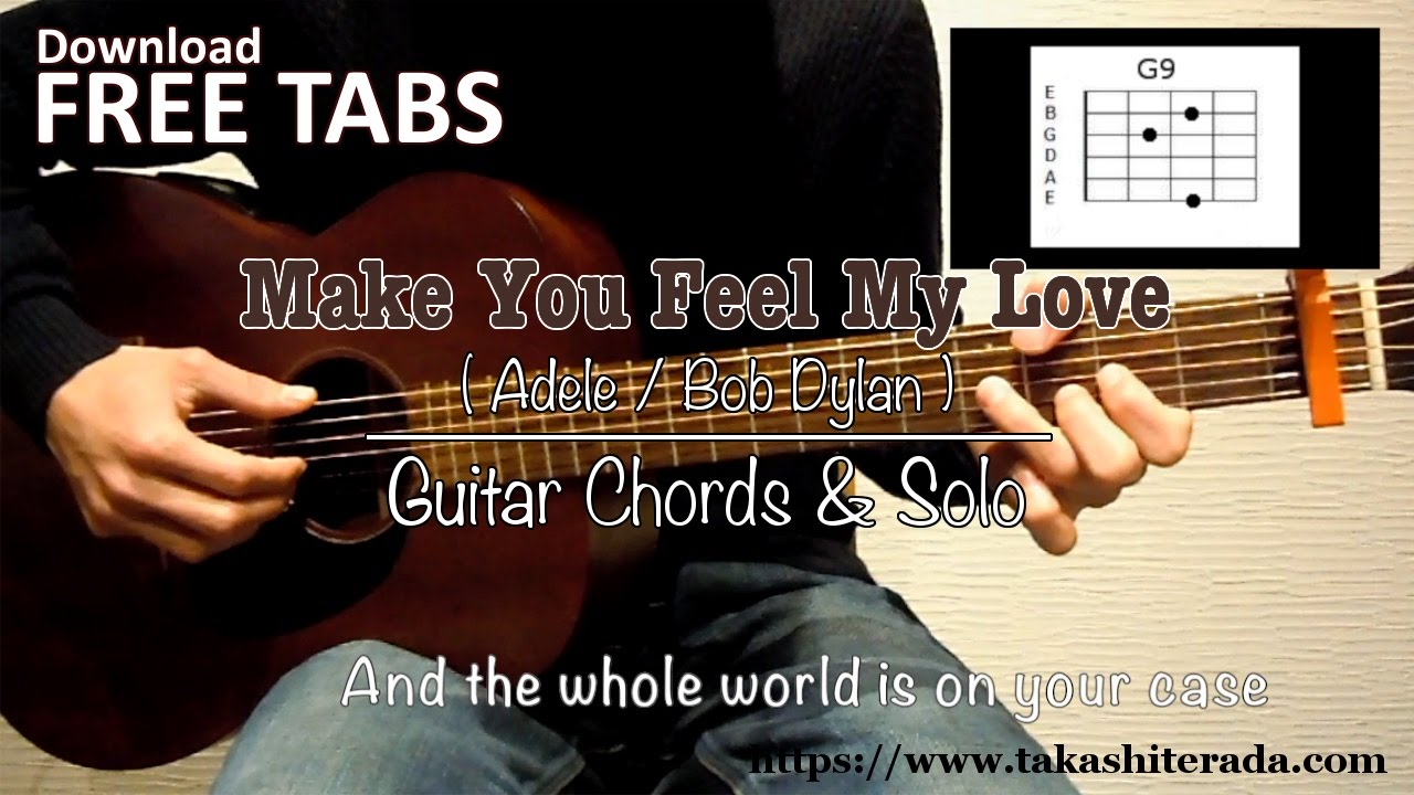 Make You Feel My Love Chords Make You Feel My Love Adelebob Dylan Guitar Chords Solo Takashi Terada