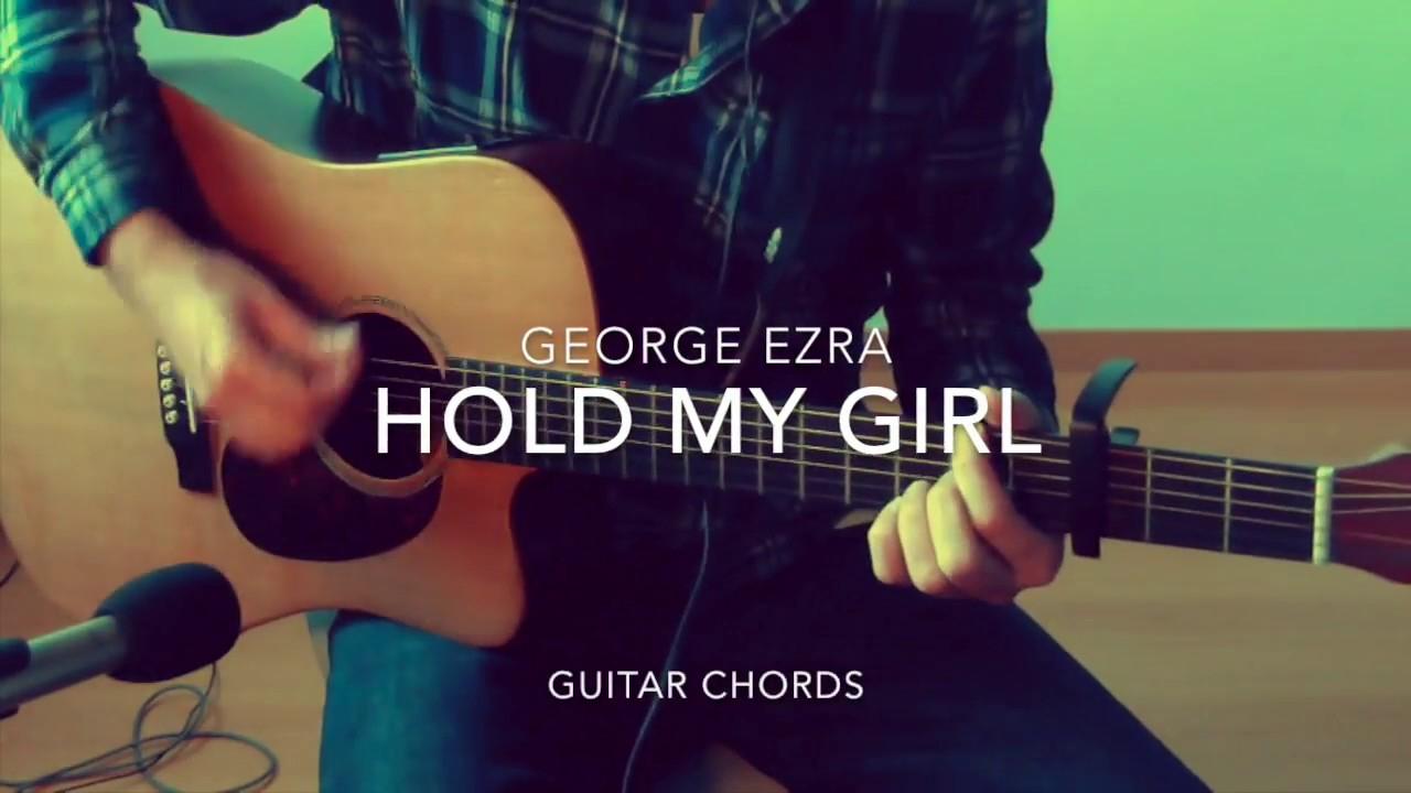 My Girl Chords Hold My Girl George Ezra Guitar