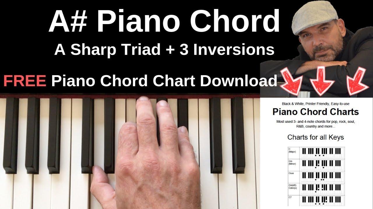 Piano Chord Chart A Piano Chord A Sharp Major Inversions Tutorial Free Chord Chart