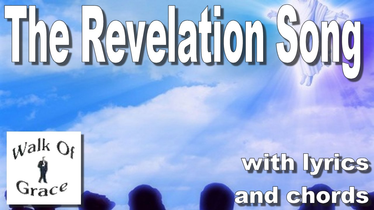 Revelation Song Chords The Revelation Song Lyrics And Chords