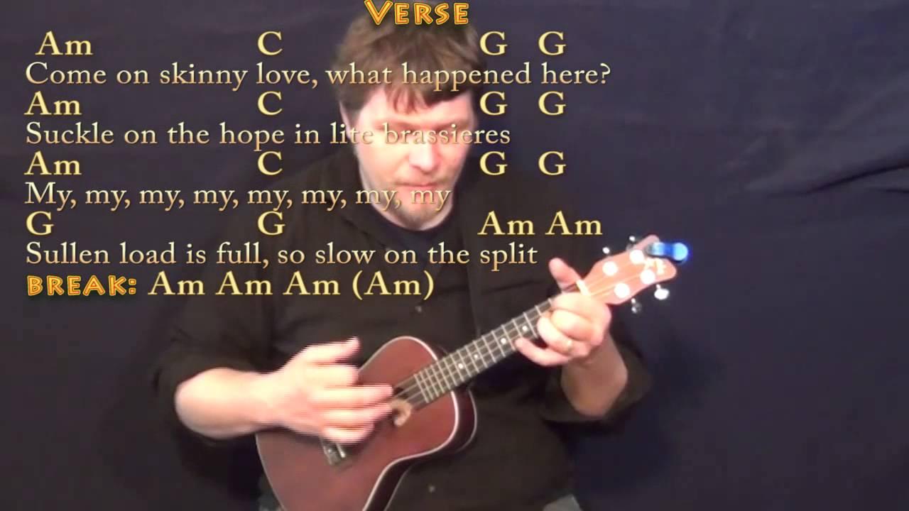 Skinny Love Ukulele Chords Skinny Love Bon Ivers Ukulele Cover Lesson With Chordslyrics