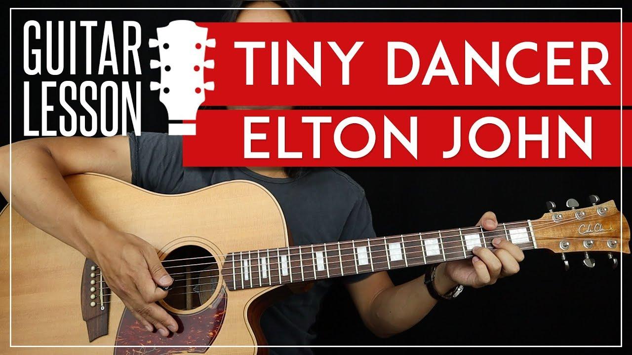 Tiny Dancer Chords Tiny Dancer Guitar Tutorial Elton John Guitar Lesson No Capo Easy Chords Tab
