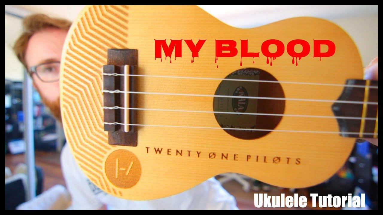Twenty One Pilots Ukulele Chords My Blood Twenty One Pilots Easy Ukulele Tutorial