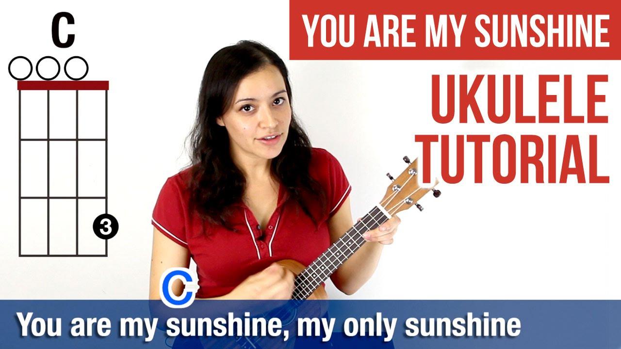You Are My Sunshine Chords How To Play Ukulele You Are My Sunshine Chords