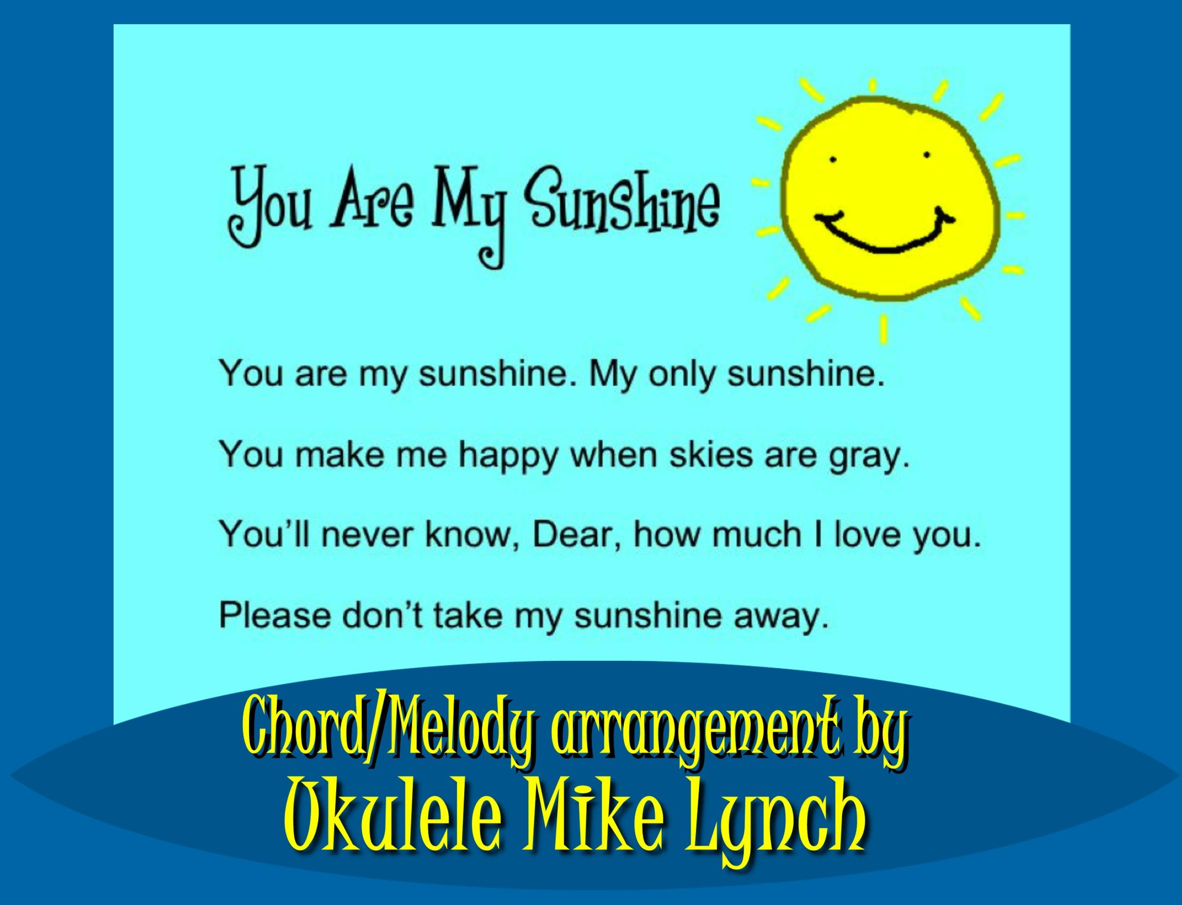 You Are My Sunshine Chords You Are My Sunshine Solo Ukulele Chordmelody Arrangement