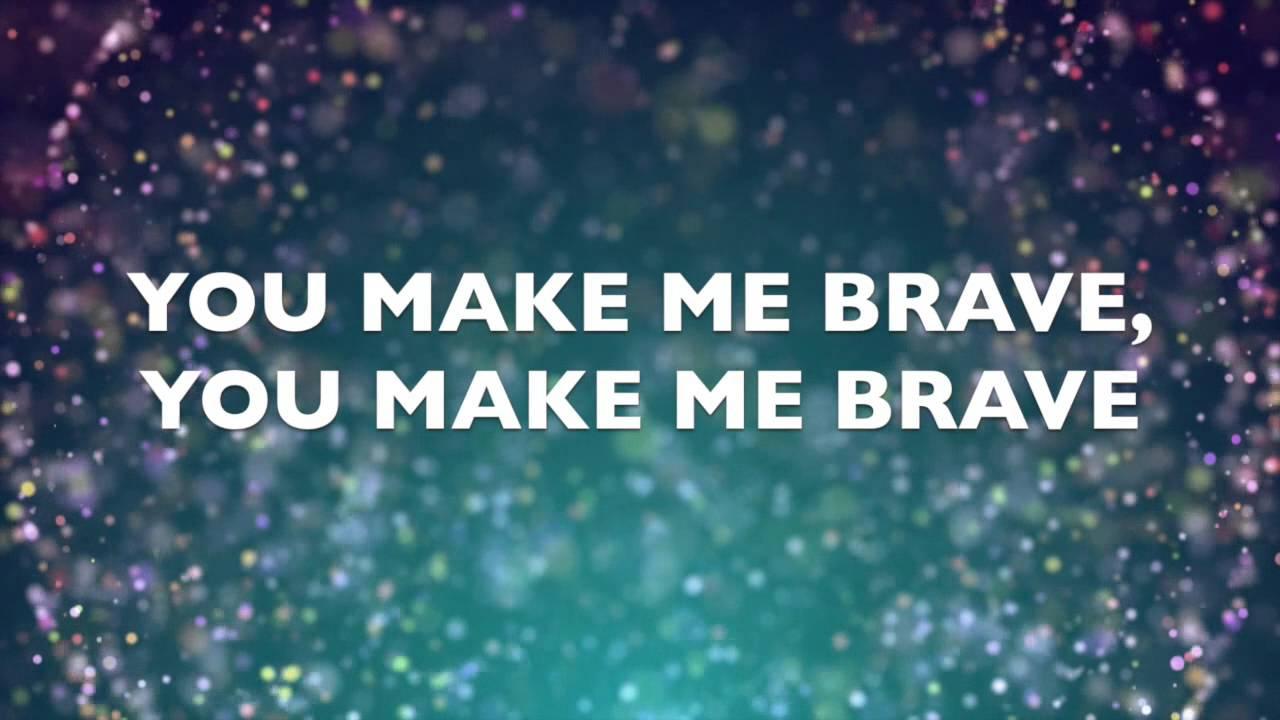 You Make Me Brave Chords You Make Me Brave Amanda Cook Bethel Music Lyric Video Chords
